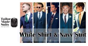 Tailor Made Suits Guide: Shirt Tie Suit Combination